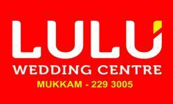 LULU WEDDING CENTRE, WEDDING CENTRE,  service in Mukkam, Kozhikode