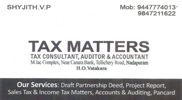 TAX MATTERS, TAX CONSULTANTS,  service in Nadapuram, Kozhikode