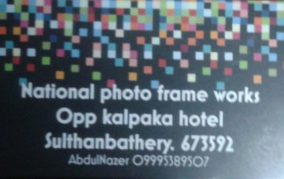NATIONAL PHOTO FRAME WORKS, PHOTO FRAME,  service in Sulthan Bathery, Wayanad