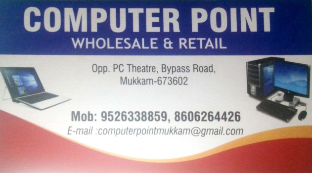 COMPUTER POINT, WHOLESALE & RETAIL SHOP,  service in Mukkam, Kozhikode